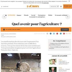Quel avenir pour l'agriculture ? - La Croix