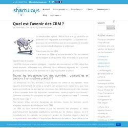 Quel est l'avenir des CRM ?