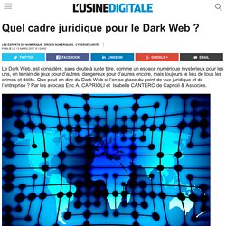 Quel cadre juridique pour le Dark Web ?