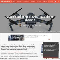 Guide d'achat : quel drone choisir ? - Tech