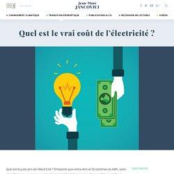 Quel est le vrai coût de l'électricité ?