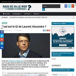 Quel est le QI de Laurent Alexandre ?