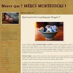 Merci qui ? MERCI MONTESSORI !: Quel matériel en pédagogie Reggio ?