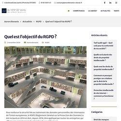 Quel est l'objectif du RGPD ? - Aurore Bonavia