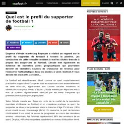Document 4: Quel est le profil du supporter de football ?