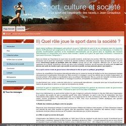 II) Quel rôle joue le sport dans la société ?