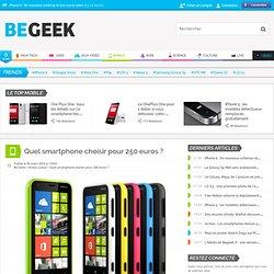Quel smartphone choisir pour 250 euros ?