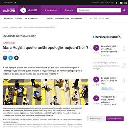 Marc Augé : quelle anthropologie aujourd'hui ?