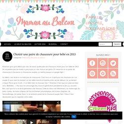 Quelle chaussure pour bébé choisir ? Blog maman Maman au Balcon