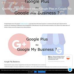 Quelle est la différence entre Google Plus et Google My Business ? - Odoxo