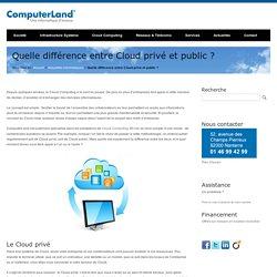 Quelle différence entre Cloud privé et public ?