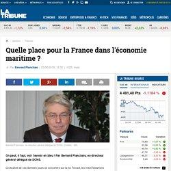 Quelle place pour la France dans l'économie maritime?