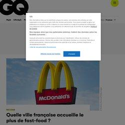Quelle ville française accueille le plus de fast-food en France