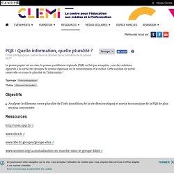 PQR : Quelle information, quelle pluralité ?- CLEMI