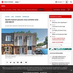 Quelle maison pouvez-vous acheter avec 250000$?