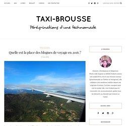 Quelle est la place des blogues de voyage en 2016 ?
