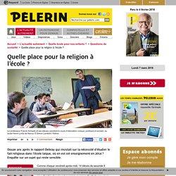 Quelle place pour la religion à l'école ?