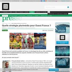 Quelle stratégie plurimédia pour Ouest France