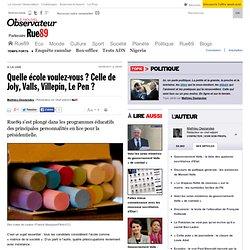 Quelle école voulez-vous ? Celle de Joly, Valls, Villepin, Le Pen ?