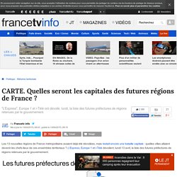 CARTE. Quelles seront les capitales des futures régions de France ?