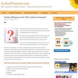 Quelles différences entre TED, Autiste et Asperger?
