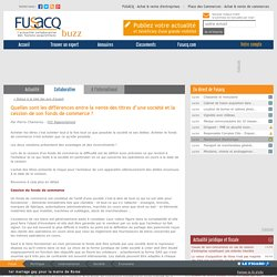Quelles sont les différences entre la vente des titres d'une société et la cession de son fonds de commerce ?, avis d'expert sur Fusacq Buzz