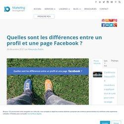 Quelles sont les différences entre un profil et une page Facebook ?