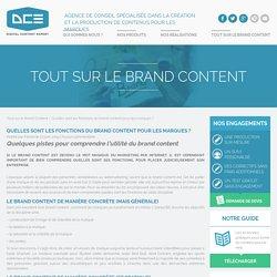 Quelles sont les fonctions du brand content pour les marques ? - Digital Content Expert : Digital Content Expert