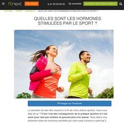 Quelles sont les hormones stimulées par le sport ? - Fitnext