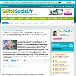 """Quelles sont les incidences de la loi """"Notre"""" sur les compétences en matière d'action sociale ?"""