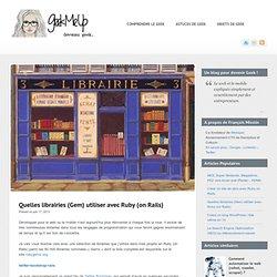 Quelles librairies (Gem) utiliser avec Ruby (on Rails)Geek Me Up – Devenez Geek !