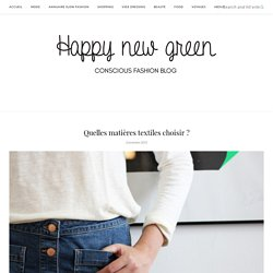 Quelles matières textiles choisir ? – Happy new green