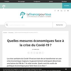 Quelles mesures économiques face à la crise du Covid-19?