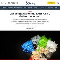 Quelles mutations du SARS-CoV-2 doit-on craindre?