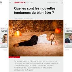 Quelles sont les nouvelles tendances du bien-être ? - Edition du soir Ouest France - 26/05/2017