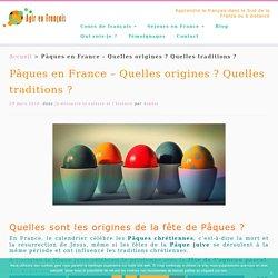 Pâques en France - Quelles origines ? Quelles traditions ?