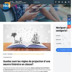 Quelles sont les règles de projection d'une oeuvre littéraire en classe? - Récit