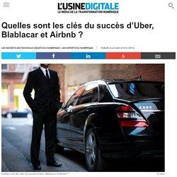 Quelles sont les clés du succès d'Uber, Blablacar et Airbnb ?