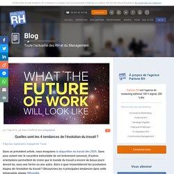 Quelles sont les 4 tendances de l'évolution du travail
