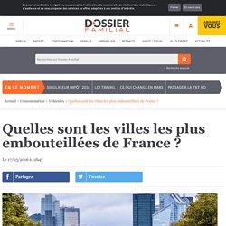 Quelles sont les villes les plus embouteillées de France