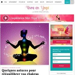 Quelques astuces pour rééquilibrer vos chakras – Mon Yoga Virtuel