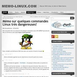 Mémo sur quelques commandes Linux très dangereuses!