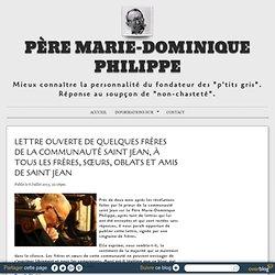 LETTRE OUVERTE DE QUELQUES FRÈRES DE LA COMMUNAUTÉ SAINT JEAN, À TOUS LES FRÈRES, SŒURS, OBLATS ET AMIS DE SAINT JEAN - Père Marie-Dominique Philippe