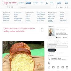 Quelques conseils utiles pour les pâtes levées, surtout les brioches