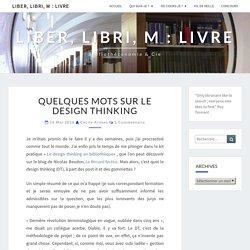 Quelques mots sur le design thinking – Liber, libri, m : livre