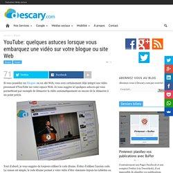 YouTube: quelques astuces lorsque vous embarquez une vidéo sur votre blogue ou site Web