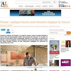 Pompéi : quelques heures avant l'éruption tragique du Vésuve