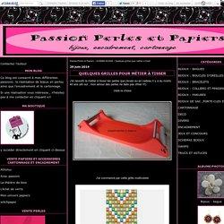 Quelques grilles pour métier à tisser - Passion Perles et Papiers
