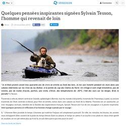 Quelques pensées inspirantes signées Sylvain Tesson, l'homme qui revenait de loin