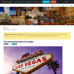 Quelques jours à Las Vegas - On a testé